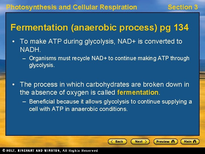 Photosynthesis and Cellular Respiration Section 3 Fermentation (anaerobic process) pg 134 • To make