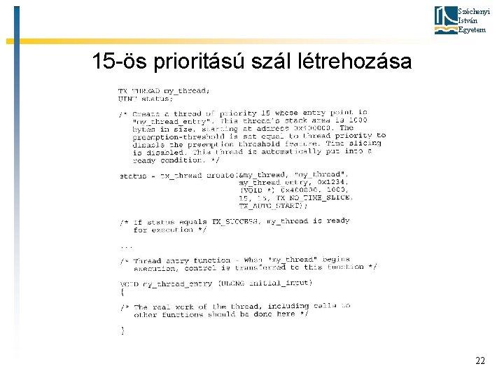 Széchenyi István Egyetem 15 -ös prioritású szál létrehozása 22