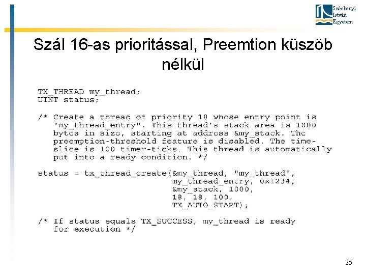 Széchenyi István Egyetem Szál 16 -as prioritással, Preemtion küszöb nélkül 25