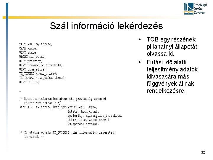 Széchenyi István Egyetem Szál információ lekérdezés • TCB egy részének pillanatnyi állapotát olvassa ki.