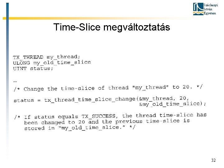 Széchenyi István Egyetem Time-Slice megváltoztatás 32