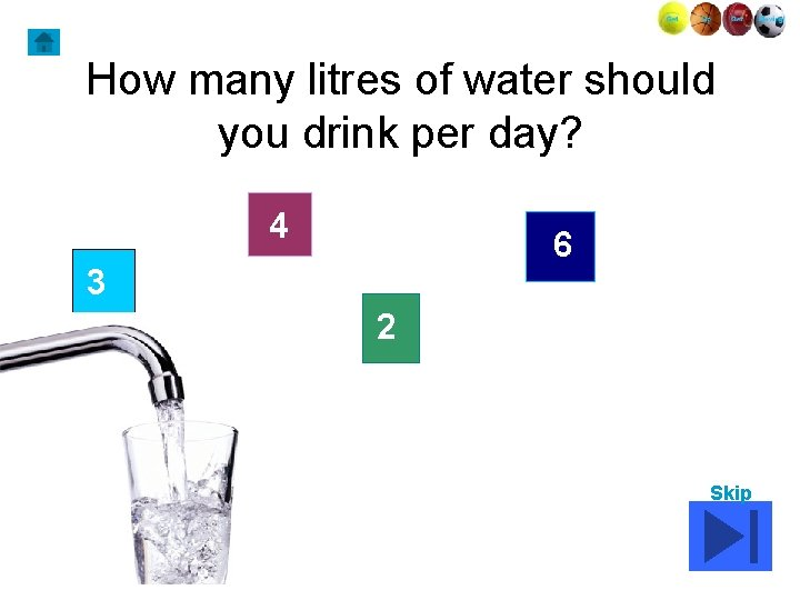 How many litres of water should you drink per day? 4 6 3 2