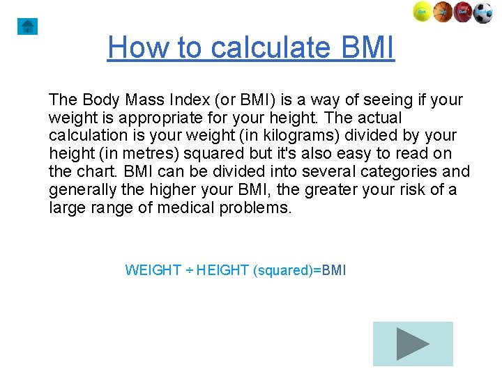 How to calculate BMI The Body Mass Index (or BMI) is a way of