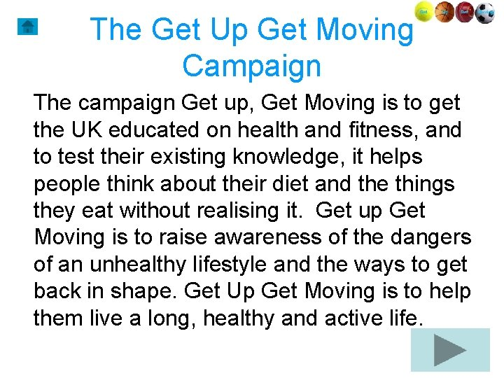 The Get Up Get Moving Campaign The campaign Get up, Get Moving is to