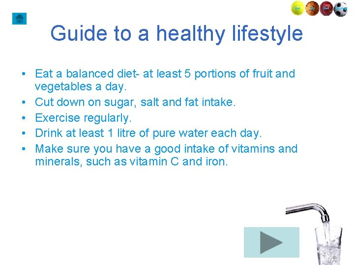 Guide to a healthy lifestyle • Eat a balanced diet- at least 5 portions