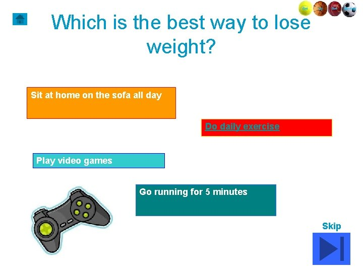 Which is the best way to lose weight? Sit at home on the sofa