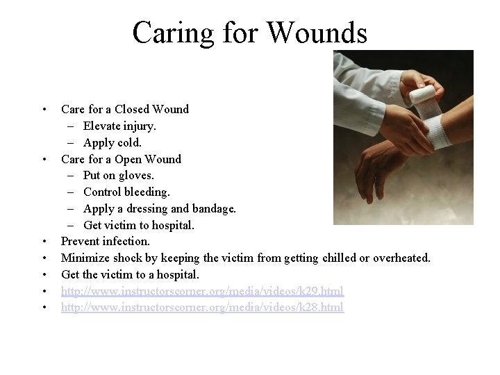 Caring for Wounds • • Care for a Closed Wound – Elevate injury. –
