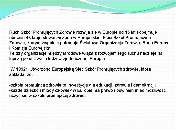 Ruch Szkół Promujących Zdrowie rozwija się w Europie od 15 lat i obejmuje obecnie