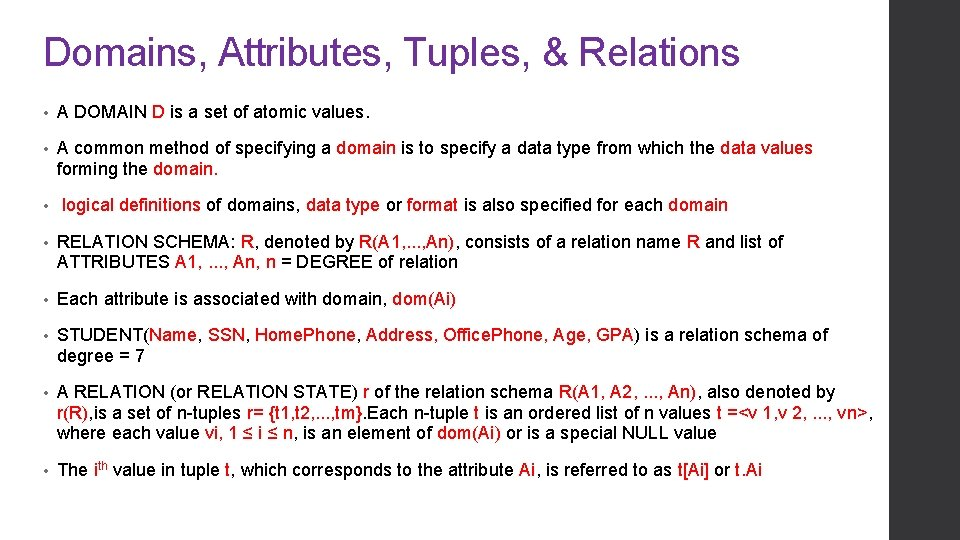 Domains, Attributes, Tuples, & Relations • A DOMAIN D is a set of atomic