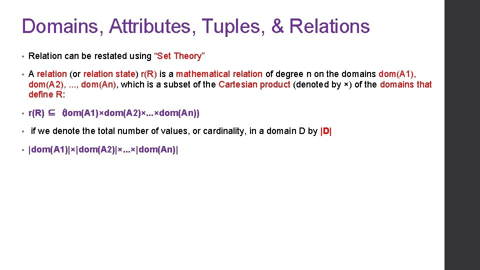 """Domains, Attributes, Tuples, & Relations • Relation can be restated using """"Set Theory"""" •"""
