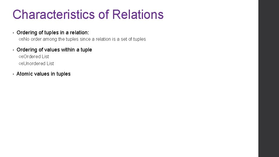 Characteristics of Relations • Ordering of tuples in a relation: No order among the