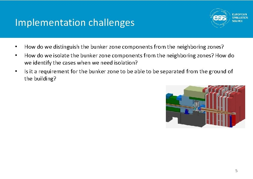 Implementation challenges • • • How do we distinguish the bunker zone components from