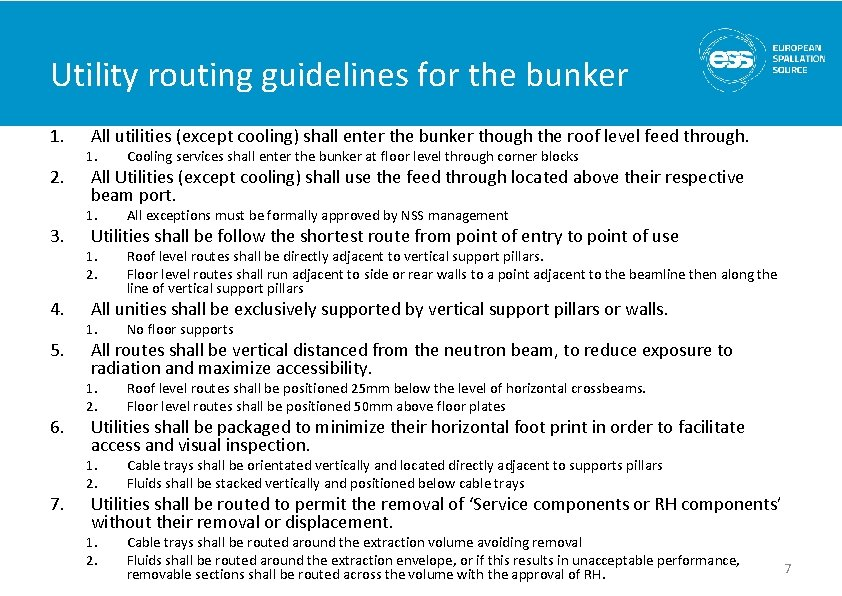 Utility routing guidelines for the bunker 1. 2. 3. 4. 5. 6. 7. All