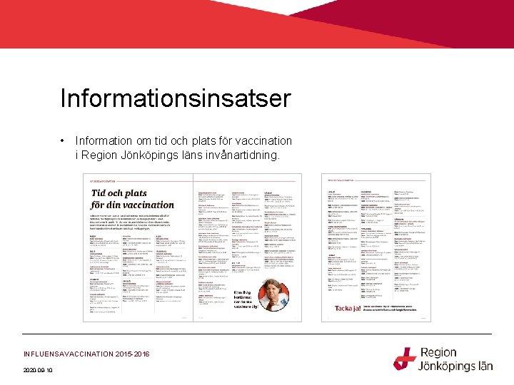 Informationsinsatser • Information om tid och plats för vaccination i Region Jönköpings läns invånartidning.