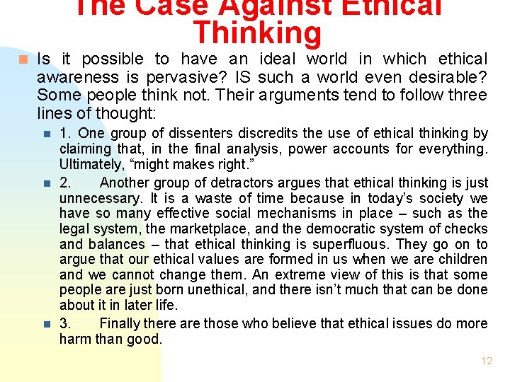 The Case Against Ethical Thinking n Is it possible to have an ideal world