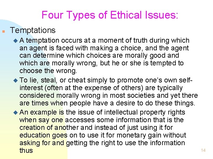 Four Types of Ethical Issues: n Temptations u. A temptation occurs at a moment
