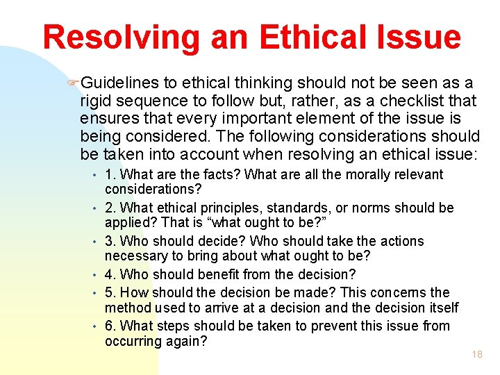Resolving an Ethical Issue FGuidelines to ethical thinking should not be seen as a
