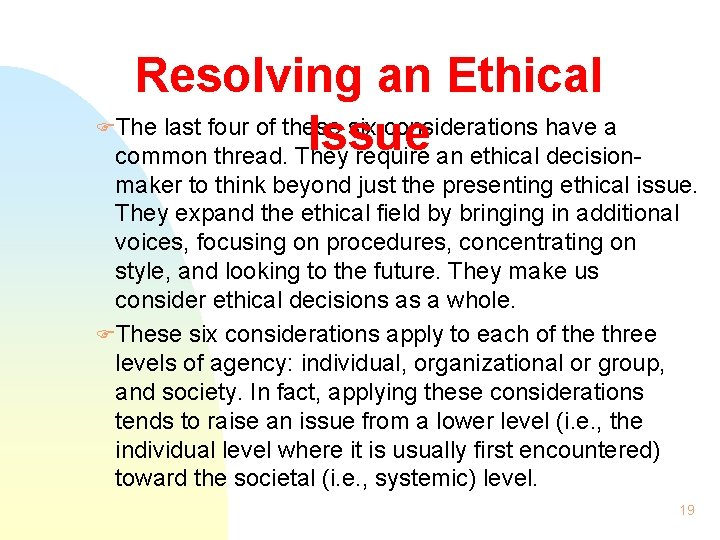 Resolving an Ethical FThe last four of these six considerations have a Issue common