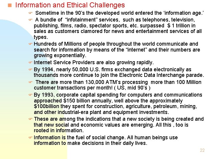 n Information and Ethical Challenges Sometime in the 90's the developed world entered the