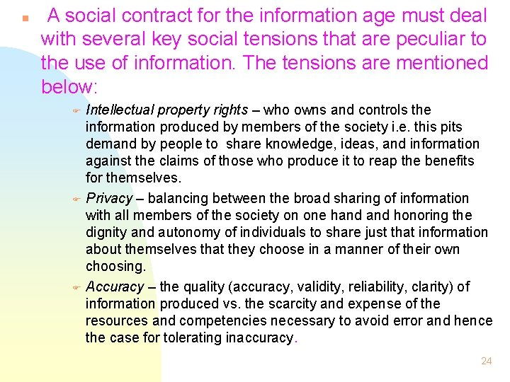 n A social contract for the information age must deal with several key social