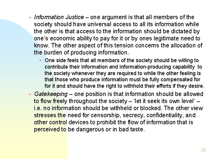 F Information Justice – one argument is that all members of the society should