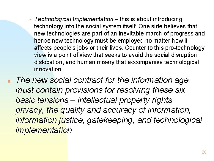 F n Technological Implementation – this is about introducing technology into the social system