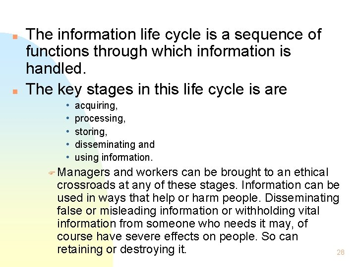 n n The information life cycle is a sequence of functions through which information