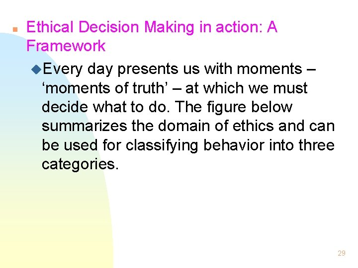 n Ethical Decision Making in action: A Framework u. Every day presents us with