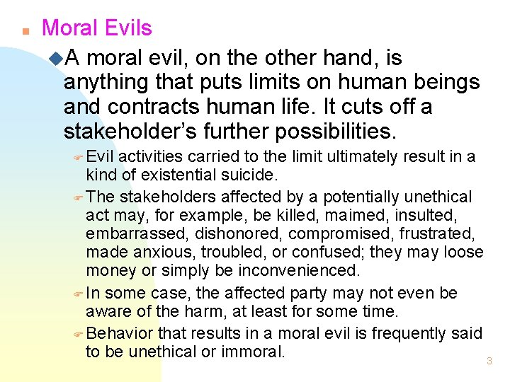 n Moral Evils u. A moral evil, on the other hand, is anything that