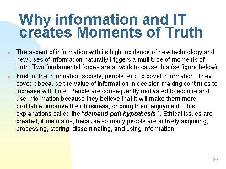 Why information and IT creates Moments of Truth n n The ascent of information