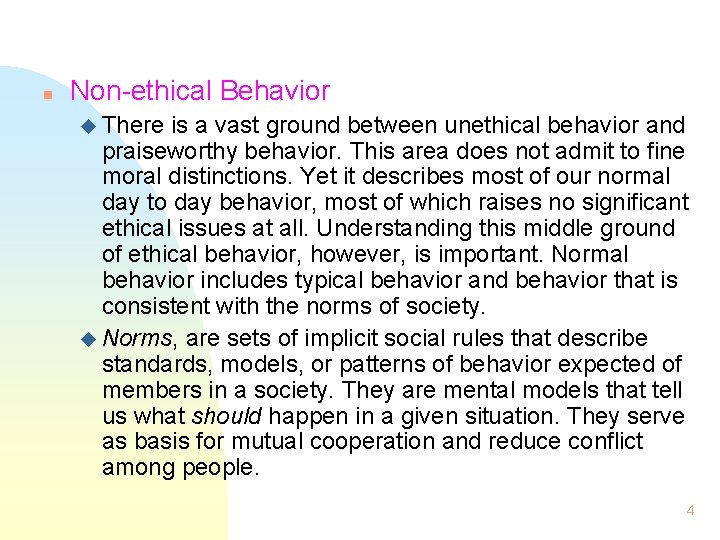 n Non-ethical Behavior u There is a vast ground between unethical behavior and praiseworthy