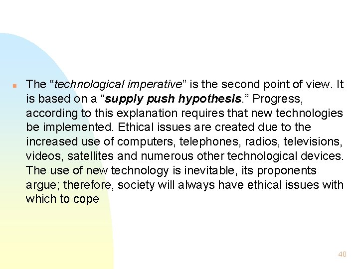 """n The """"technological imperative"""" is the second point of view. It is based on"""