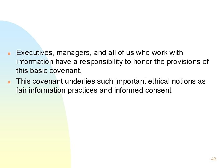 n n Executives, managers, and all of us who work with information have a