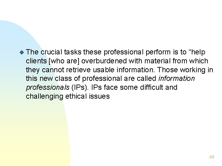 """u The crucial tasks these professional perform is to """"help clients [who are] overburdened"""
