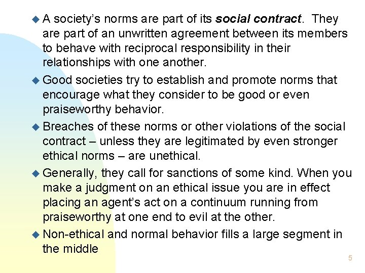 u. A society's norms are part of its social contract. They are part of