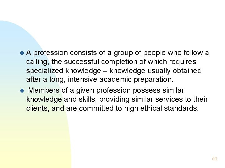 u. A profession consists of a group of people who follow a calling, the