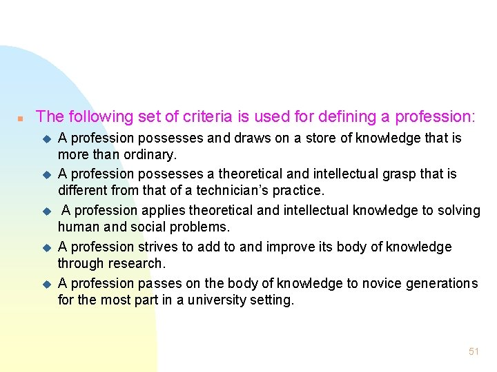 n The following set of criteria is used for defining a profession: u u