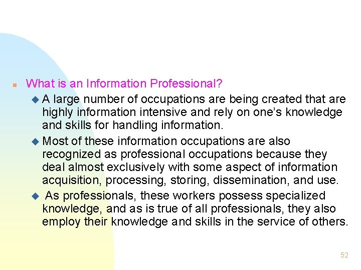 n What is an Information Professional? u A large number of occupations are being
