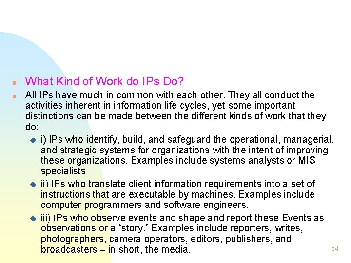 n n What Kind of Work do IPs Do? All IPs have much in