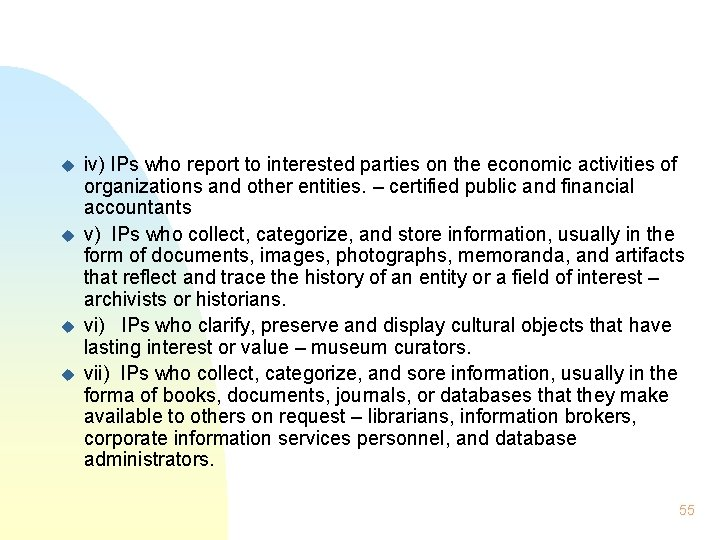 u u iv) IPs who report to interested parties on the economic activities of