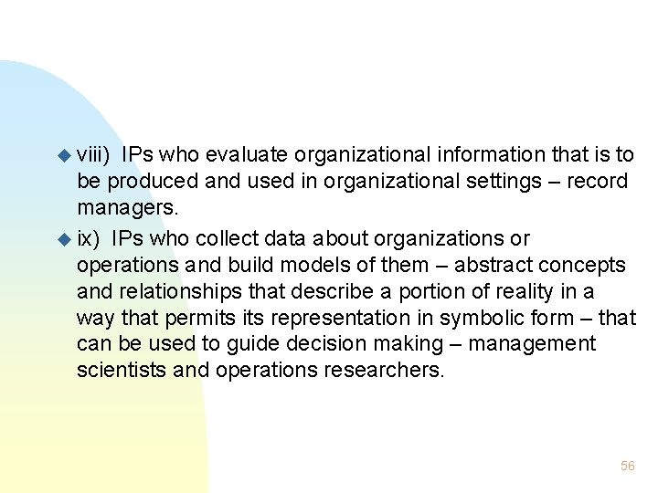 u viii) IPs who evaluate organizational information that is to be produced and used