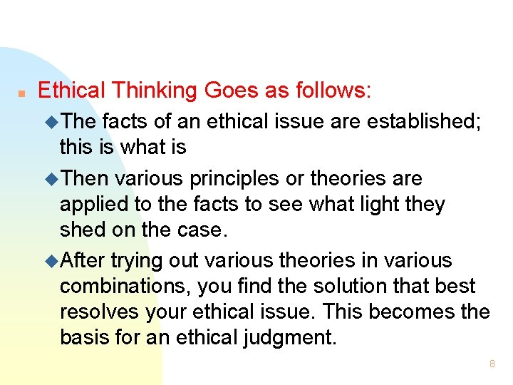 n Ethical Thinking Goes as follows: u. The facts of an ethical issue are