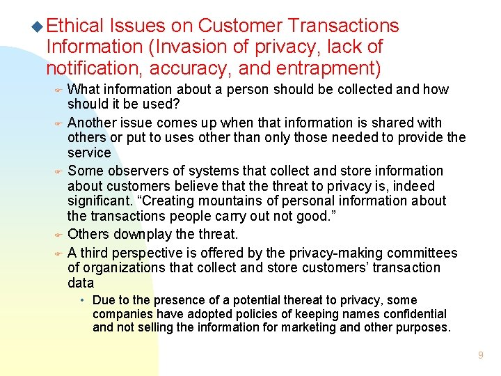 u Ethical Issues on Customer Transactions Information (Invasion of privacy, lack of notification, accuracy,