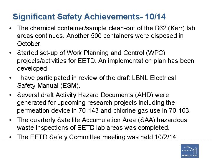 Significant Safety Achievements- 10/14 • The chemical container/sample clean-out of the B 62 (Kerr)