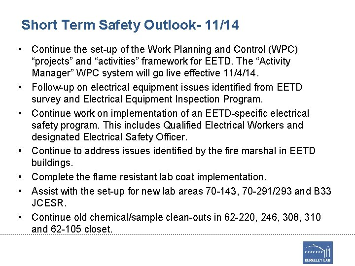 Short Term Safety Outlook- 11/14 • Continue the set-up of the Work Planning and
