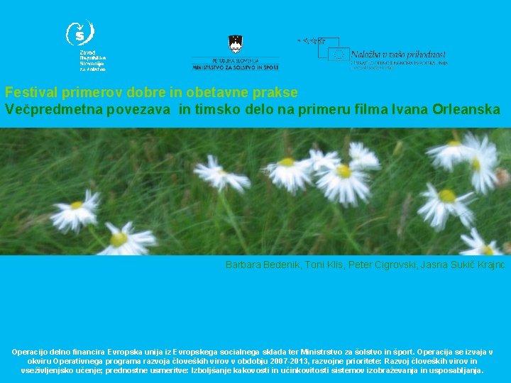 Festival primerov dobre in obetavne prakse Večpredmetna povezava in timsko delo na primeru filma