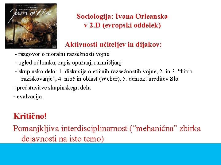 Sociologija: Ivana Orleanska v 2. D (evropski oddelek) Aktivnosti učiteljev in dijakov: - razgovor