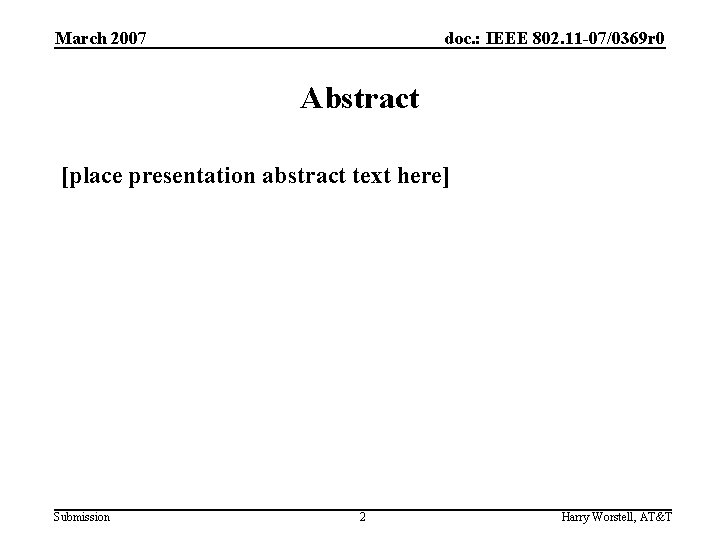 March 2007 doc. : IEEE 802. 11 -07/0369 r 0 Abstract [place presentation abstract