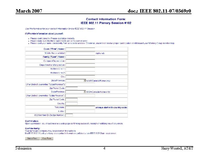 March 2007 Submission doc. : IEEE 802. 11 -07/0369 r 0 4 Harry Worstell,