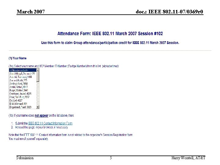 March 2007 Submission doc. : IEEE 802. 11 -07/0369 r 0 5 Harry Worstell,